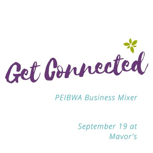 Get Connected - PEIBWA Business Mixer @ Confederation Centre of the Arts | Charlottetown | Prince Edward Island | Canada